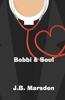 Bobbi and Soul by [J.B. Marsden]