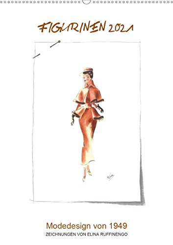 FIGURINEN 2021 - Modedesign von 1949 - Zeichnungen von Elina Ruffinengo (Wandkalender 2021 DIN A2 hoch)