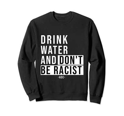 アレクサンドリア オカシオ 引用句 AOC Drink Water and Don't Be Racist トレーナー