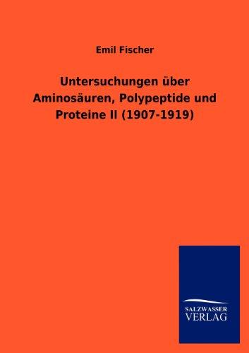 Untersuchungen über Aminosäuren, Polypeptide und Proteine II (1907-1919) (Chemie Nobelpreisträger Schriften)