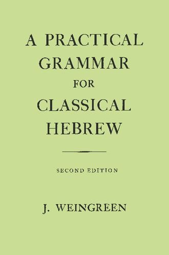 A Practical Grammar for Classical Hebrew, 2nd Edition...