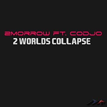 2 Worlds Collapse