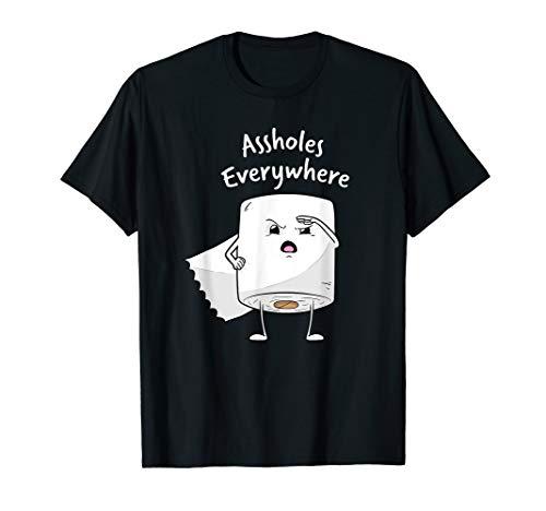 Assholes Everywhere Shirt lustiges überall Arschlöcher T-Shirt