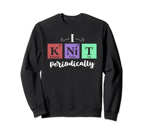 Funny Knitting Gifts I Knit Periódicamente Yarn Nerd Knitting Sudadera