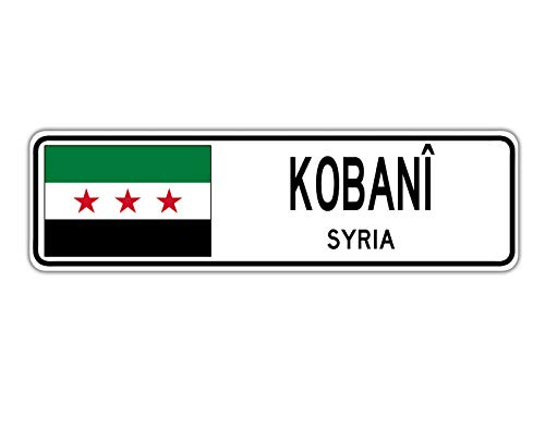 Yilooom Kobanî, Syria Street Sign Syrian Flag City Country Road Wall Gift