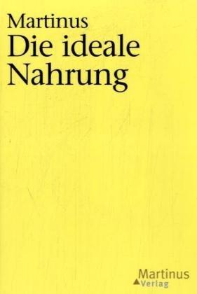 Das Dritte Testament von Martinus - Kleinere Bücher / Die ideale Nahrung.
