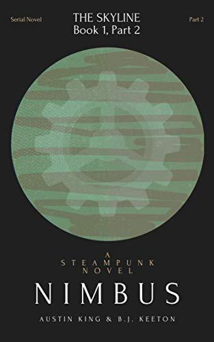 Nimbus: A Steampunk Novel (Part 2) (Nimbus: A Serial Steampunk Novel) (English Edition)
