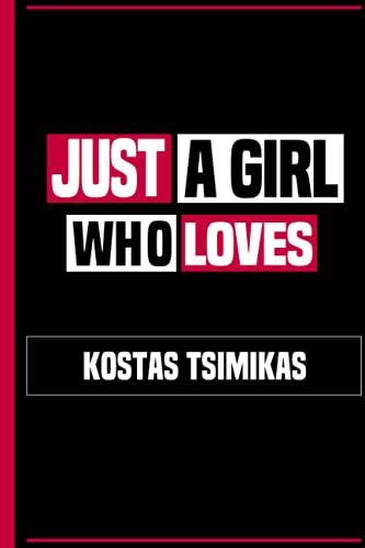Just a Girl Who Loves Kostas Tsimikas: Best Notebook Gift for Kostas Tsimikas Fans, Lined & Numbered Journal Novelty Birthday Gift for Girls, Women, Coworkers, Kids (Players Notebook)