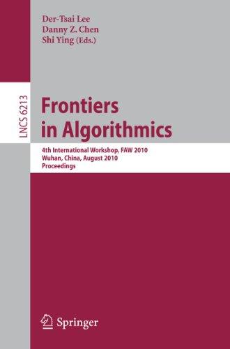 Frontiers in Algorithms: 4th International Workshop, Faw 2010, Wuhan, China, August 11-13, 2010, Proceedings: 6213