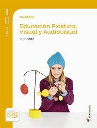 CUADERNO EDUCACION PLASTICA, VISUAL Y AUDIOVISUAL SERIE CREA NIVEL II ESO SABER HACER - 9788468088235