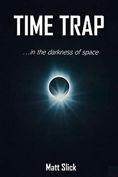 Time Trap (English Edition) van [Matt Slick]