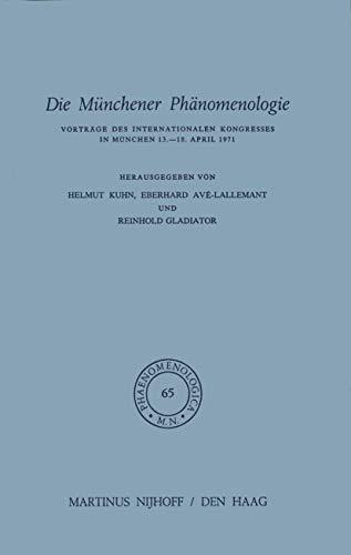 Die Münchener Phänomenologie: Vorträge des Internationalen Kongresses in München 13.–18. April 1971: VortrÄGe DES Internationalen Kongresses in ... April, 1971 (Phaenomenologica, Band 65)