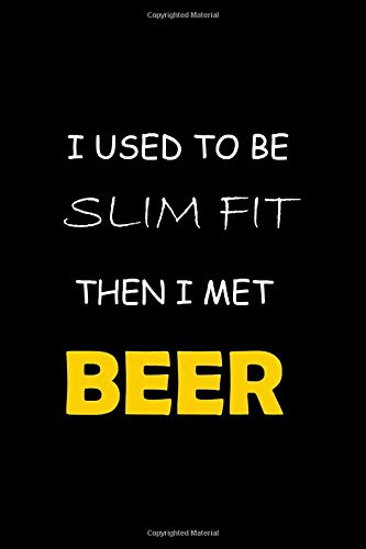 I used to be sum fit then I met beer: Beer Tasting Journal 6x9 111 pages