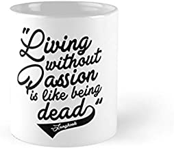 Best living without passion is like being dead Reviews