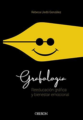 Grafología. Reeducación gráfica y bienestar emocional (Libros Singulares)