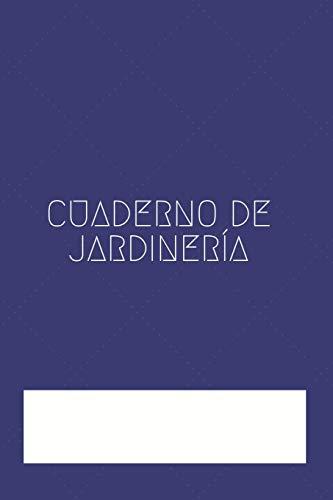 Cuaderno de Jardinería: Libreta de...
