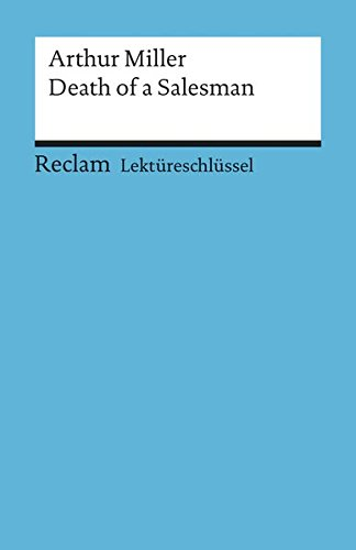 Lektüreschlüssel zu Arthur Miller: Death of a Salesman (Reclams Universal-Bibliothek)