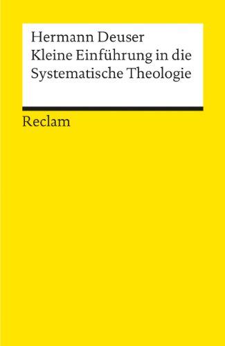 Kleine Einführung in die systematische Theologie (Reclams Universal-Bibliothek)