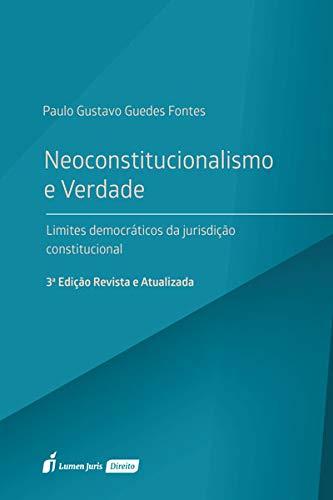 Neoconstitucionalismo E Verdade - 3ª Ed. - 2020