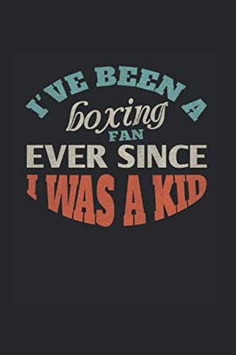 I've been a boxing fan ever since I was a kid: Notizbuch Trainingsbuch für Boxer | Blank | A5 | 120 Seiten