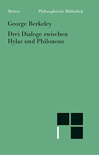 Drei Dialoge zwischen Hylas und Philonous (Philosophische Bibliothek)