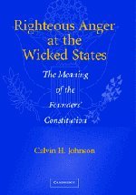Righteous Anger at the Wicked States: The Meaning of the Founders