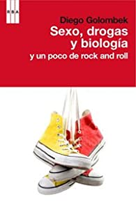 Sexo, drogas y biologia: 247 par Diego Golombek