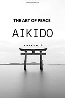 Aikido notebook: aikido notebook journal Japan Japanese martial art peace 120 page