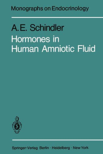 Hormones in Human Amniotic Fluid (Monographs on Endocrinology (21), Band 21)