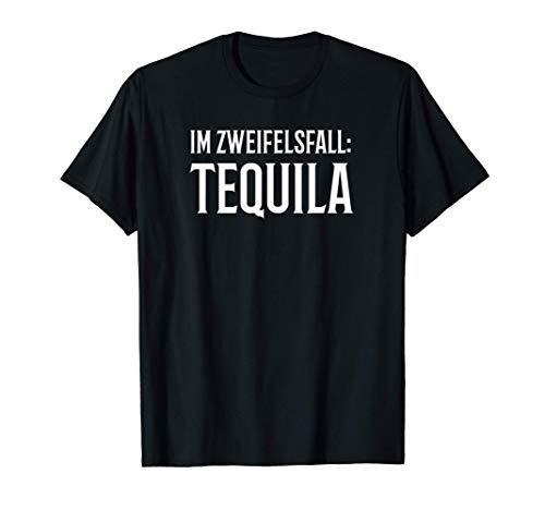 Im Zweifelsfall: Tequila Gin Lustig Saufen Spruch Mallorca T-Shirt