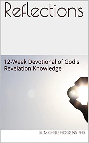 Reflections: 12-Week Devotional of God's Revelation Knowledge