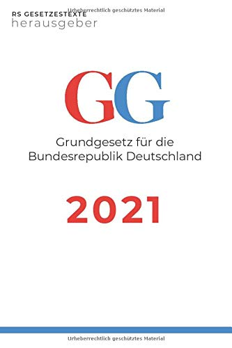GG 2021: Grundgesetz für die Bundesrepublik Deutschland (Letzte Änderung: 29. September 2020)