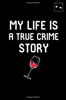 My Life is a True Crime Story Fun Dream Notebook for Passionate Mystery Detectives: Daily Dream Journal