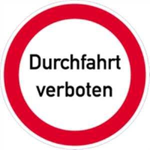 Schild Durchfahrt verboten Alu 40cm Ø (Verbotsschild, Verkehrsschild) praxisbewährt, wetterfest