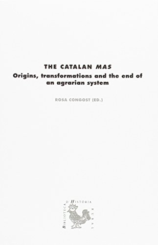 Catalan Mas, The. Origins, Transformations And The End Of An Agrarian System: 101.1