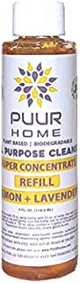 PUUR Home Natural All Purpose Cleaner Concentrate Refill 4 oz. - Lemon Lavender Scent - Makes 1 Gallon (128 oz.) Total - B...