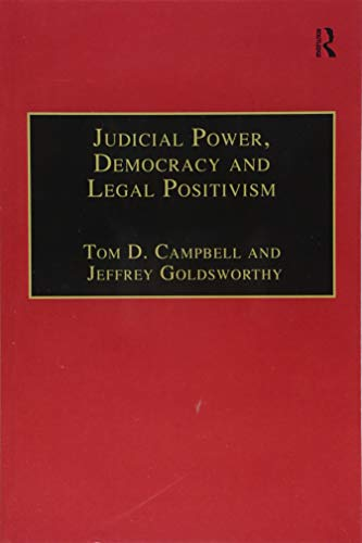 Compare Textbook Prices for Judicial Power, Democracy and Legal Positivism Applied Legal Philosophy 1 Edition ISBN 9781138251298 by Campbell, Tom D.,Goldsworthy, Jeffrey