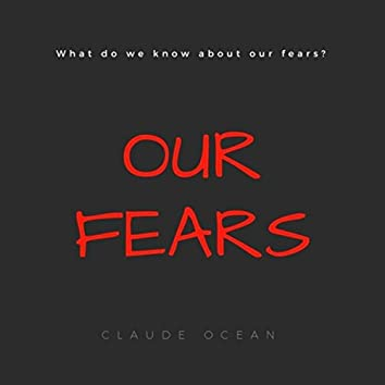 What Do We Know About Our Fears?