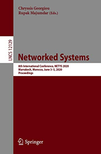 Networked Systems: 8th International Conference, NETYS 2020, Marrakech, Morocco, June 3–5, 2020, Proceedings (Lecture Notes in Computer Science Book 12129) (English Edition)