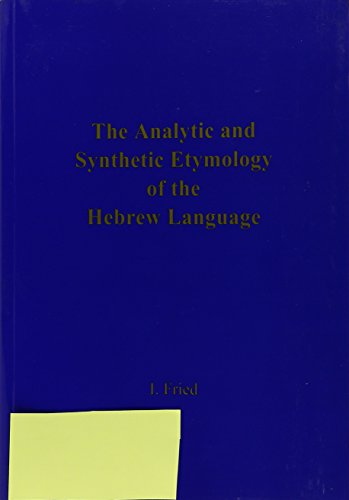 The Analytic and Synthetic Etymology of the Hebrew Language