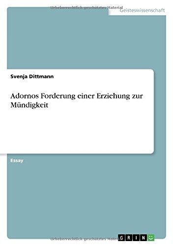 Adornos Forderung einer Erziehung zur Mündigkeit