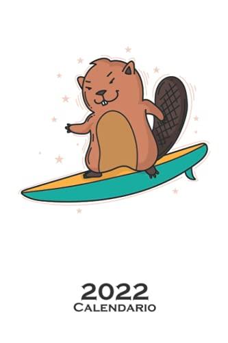 El castor se come un tronco de árbol Calendario 2022: Calendario anual para Amigos de los animales taladores de árboles (Spanish Edition)