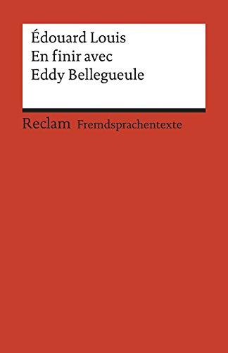 En finir avec Eddy Bellegueule: Roman. Französischer Text mit deutschen Worterklärungen. B2 (GER) (Reclams Universal-Bibliothek)