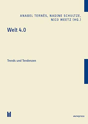 Welt 4.0: Trends und Tendenzen (German Edition)