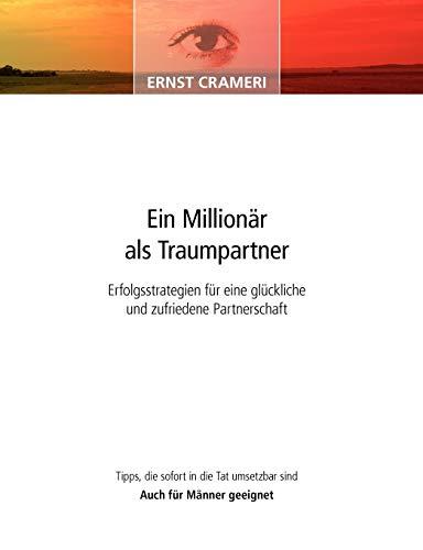 Ein Millionär als Traumpartner: Erfolgsstrategien für eine glückliche und zufriedene Partnerschaft