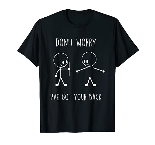 Don't Worry I've Got Your Back Funny Stick Figure...