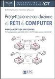 Progettazione e conduzione di reti di computer. Fondamenti di switching (Vol. 1)...