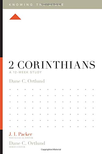 2 Corinthians: A 12-Week Study (Knowing the Bible)