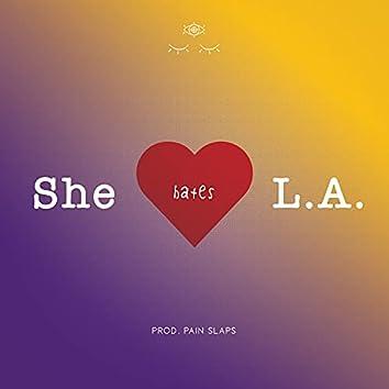 SHE HATES LA