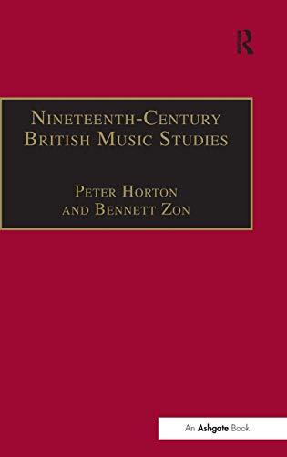 Nineteenth-Century British Music Studies: Volume 3 (Music in Nineteenth-Century Britain)